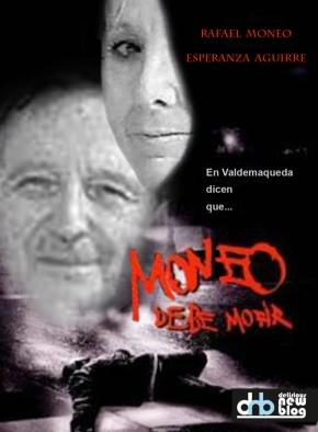 Moneo debe morir.