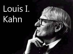 Louis I. Kahn – Sobre la estructura y laluz