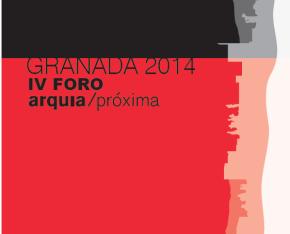 IV Foro arquia/próxima 2014: FUERA [23 OctubreGranada]