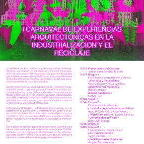 I Carnaval de Experiencias Arquitectónicas en la Industrialización y el Reciclaje [16Marzo]