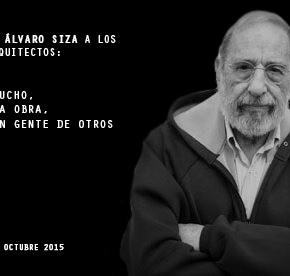Álvaro Siza a los jóvenesarquitectos: