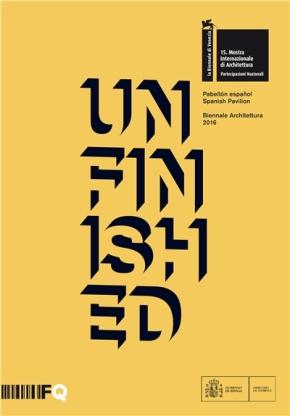 UNFINISHED. Catálogo, Biennale Architettura2016