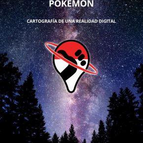 [Taller] Guía del Autoestopista Pokémon, cartografía de una realidad digital – URJC (13/16 deSeptiembre)